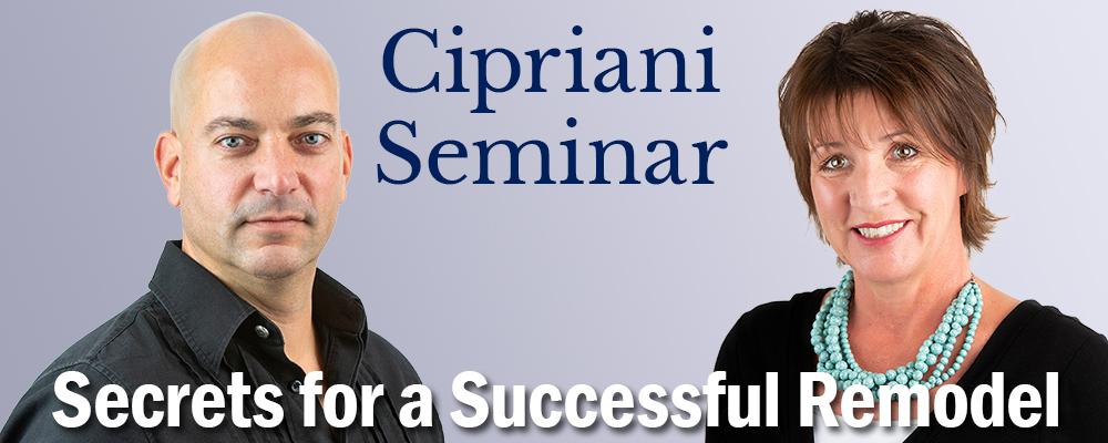 Cipriani seminar - secrects for a successful remodel