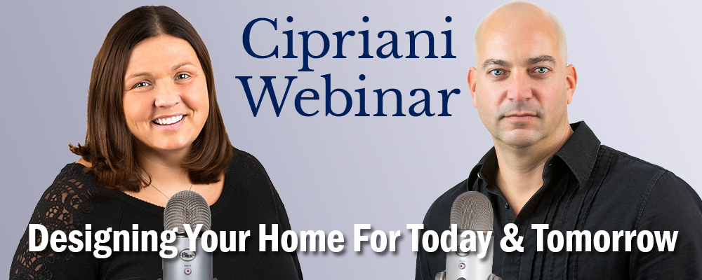 Cipriani webinar - designing your home for today & tomorrow